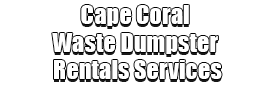 Cape Coral Waste Dumpster Rentals Services